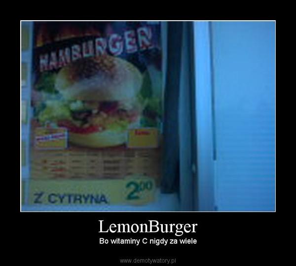 LemonBurger – Bo witaminy C nigdy za wiele