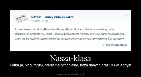 Nasza-klasa – Fotka.pl, blog, forum, oferty matrymonialne, baza danych oraz GG w jednym