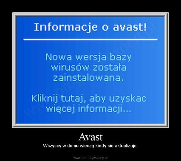 Avast – Wszyscy w domu wiedzą kiedy sie aktualizuje.