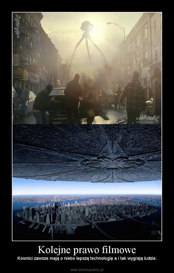 Kolejne prawo filmowe – Kosmici zawsze mają o niebo lepszą technologię a i tak wygrają ludzie.