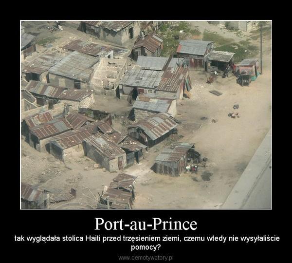 Port-au-Prince –  tak wyglądała stolica Haiti przed trzęsieniem ziemi, czemu wtedy nie wysyłaliściepomocy?