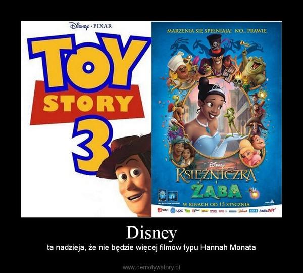 Disney – ta nadzieja, że nie będzie więcej filmów typu Hannah Monata