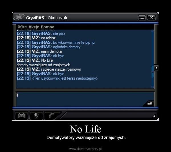 No Life –  Demotywatory ważniejsze od znajomych.