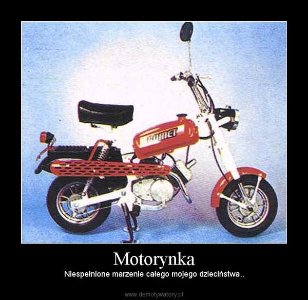 Motorynka – Niespełnione marzenie całego mojego dzieciństwa..