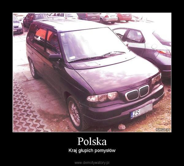 Polska – Kraj głupich pomysłów