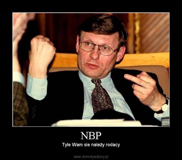 NBP – Tyle Wam sie należy rodacy