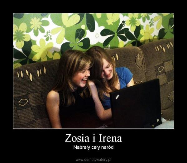 Zosia i Irena –  Nabrały cały naród