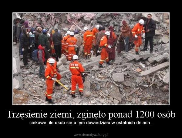 Trzęsienie ziemi, zginęło ponad 1200 osób – ciekawe, ile osób się o tym dowiedziało w ostatnich dniach..