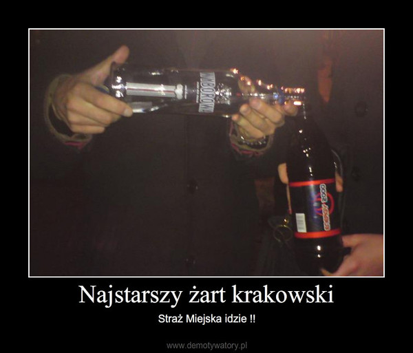 Najstarszy żart krakowski – Straż Miejska idzie !!