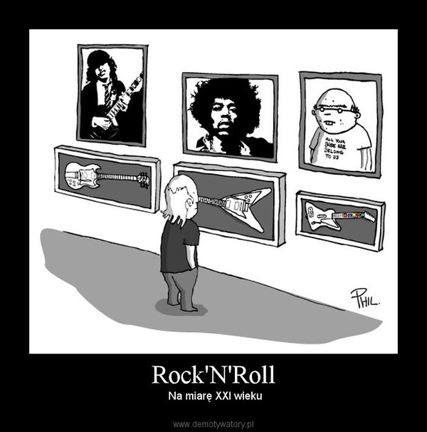 Rock'N'Roll –  Na miarę XXI wieku