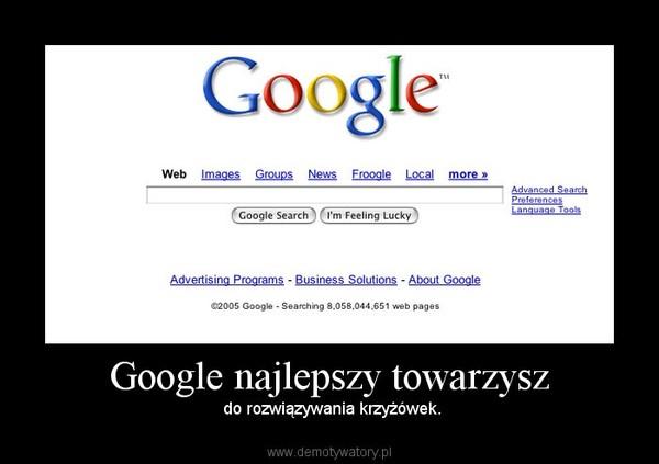 Google najlepszy towarzysz –  do rozwiązywania krzyżówek.