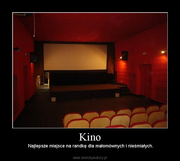 Kino –  Najlepsze miejsce na randkę dla małomównych i nieśmiałych.