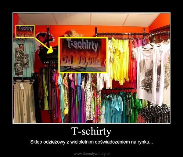 T-schirty – Sklep odzieżowy z wieloletnim doświadczeniem na rynku...