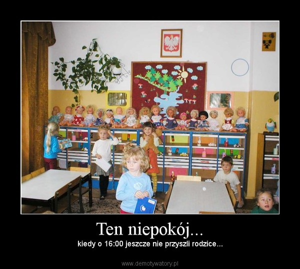 Ten niepokój... – kiedy o 16:00 jeszcze nie przyszli rodzice...