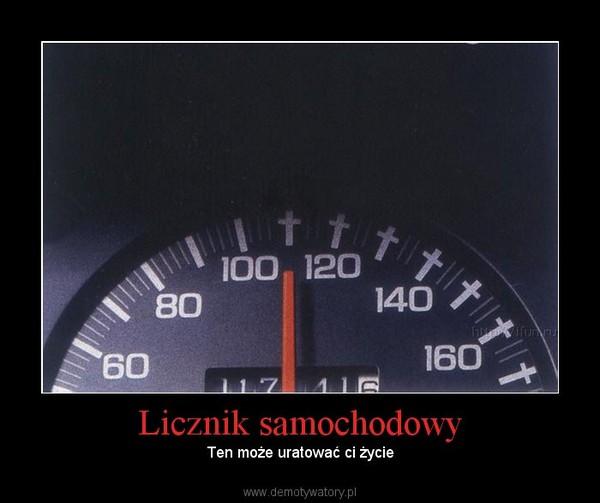 Licznik samochodowy – Ten może uratować ci życie