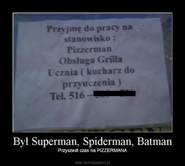 Był Superman, Spiderman, Batman – Przyszedł czas na PIZZERMANA