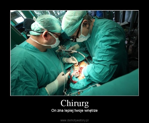 Chirurg – On zna lepiej twoje wnętrze