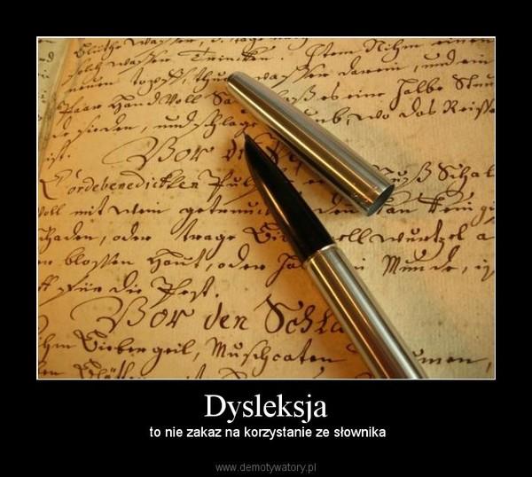 Dysleksja – to nie zakaz na korzystanie ze słownika