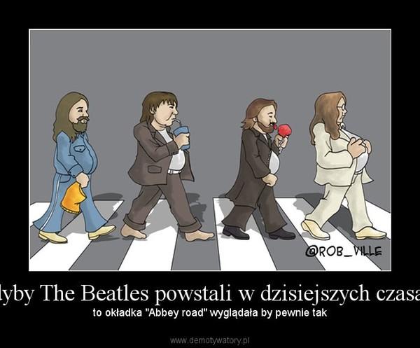"""Gdyby The Beatles powstali w dzisiejszych czasach – to okładka """"Abbey road"""" wyglądała by pewnie tak"""