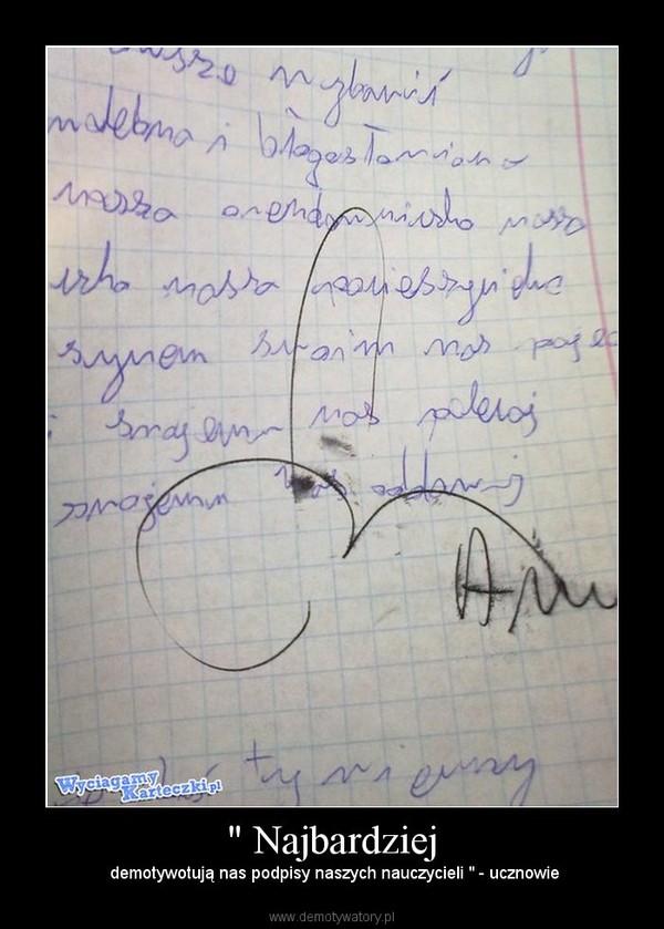 """"""" Najbardziej – demotywotują nas podpisy naszych nauczycieli """" - ucznowie"""