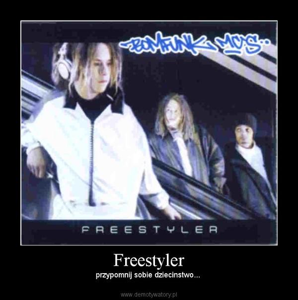 Freestyler – przypomnij sobie dziecinstwo...