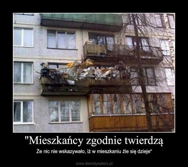 """""""Mieszkańcy zgodnie twierdzą – Że nic nie wskazywało, iż w mieszkaniu źle się dzieje"""""""