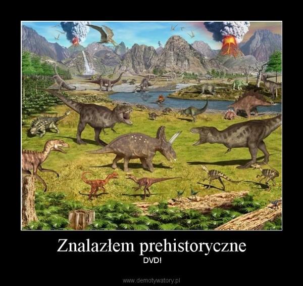 Znalazłem prehistoryczne – DVD!