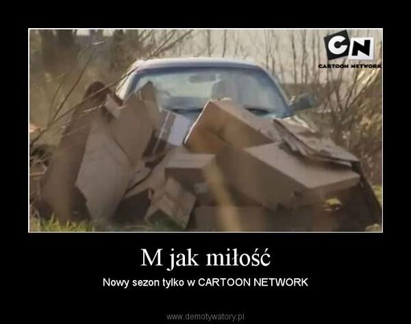 M jak miłość – Nowy sezon tylko w CARTOON NETWORK