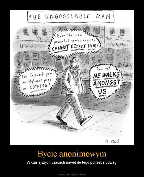 Bycie anonimowym – W dzisiejszych czasach nawet do tego potrzeba odwagi