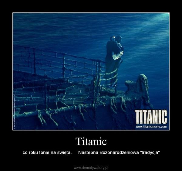 """Titanic – co roku tonie na święta.     Następna Bożonarodzeniowa """"tradycja"""""""