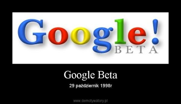 Google Beta – 29 październik 1998r