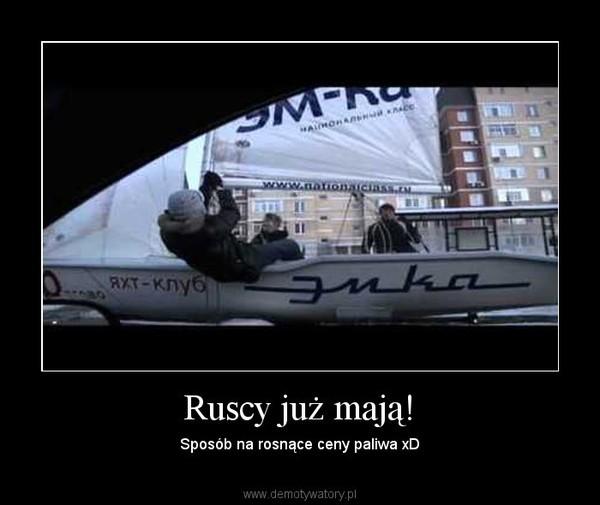 Ruscy już mają! – Sposób na rosnące ceny paliwa xD