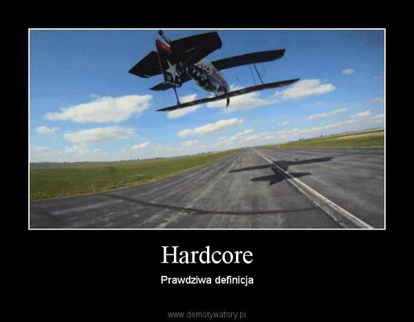 Hardcore – Prawdziwa definicja