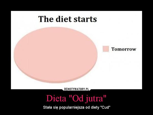 """Dieta """"Od jutra"""" – Stała się popularniejsza od diety """"Cud"""""""