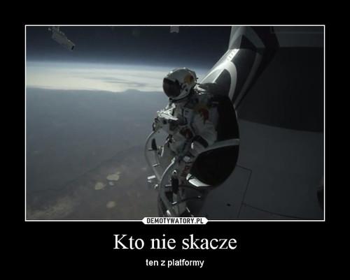 Kto nie skacze