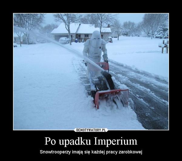 Po upadku Imperium – Snowtrooperzy imają się każdej pracy zarobkowej