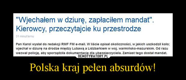 Polska kraj pełen absurdów! –