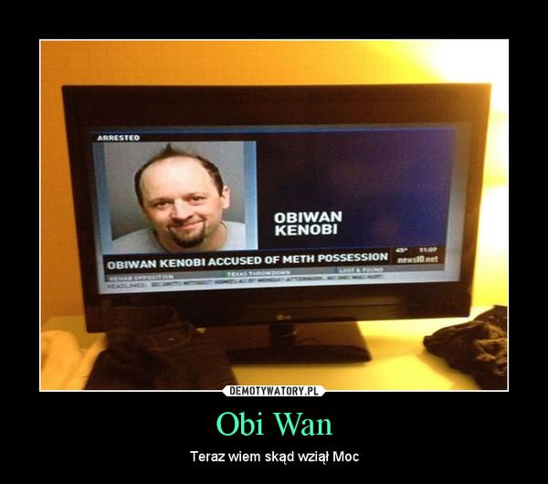 Obi Wan – Teraz wiem skąd wziął Moc