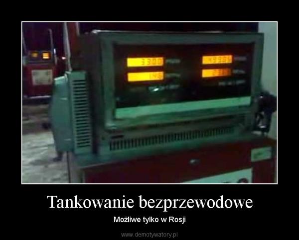 Tankowanie bezprzewodowe – Możliwe tylko w Rosji