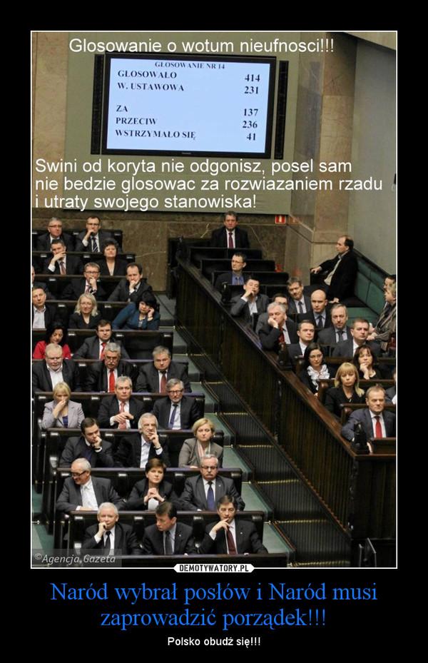 Naród wybrał posłów i Naród musi zaprowadzić porządek!!! – Polsko obudź się!!!