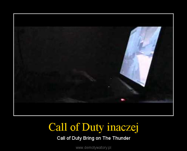 Call of Duty inaczej – Call of Duty Bring on The Thunder