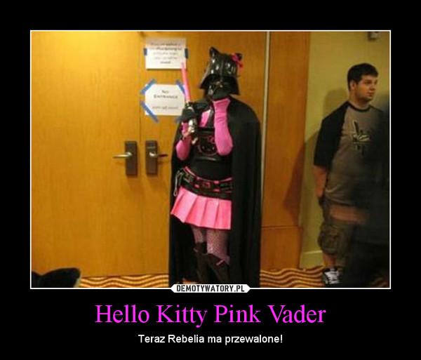 Hello Kitty Pink Vader – Teraz Rebelia ma przewalone!