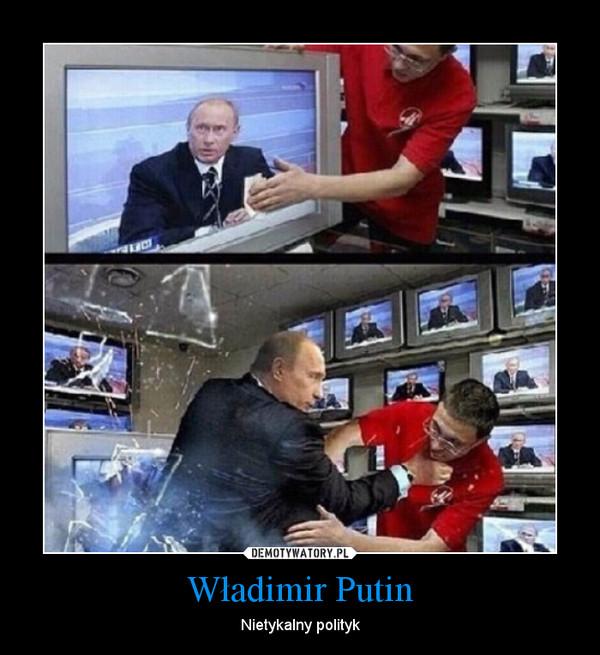 Władimir Putin – Nietykalny polityk