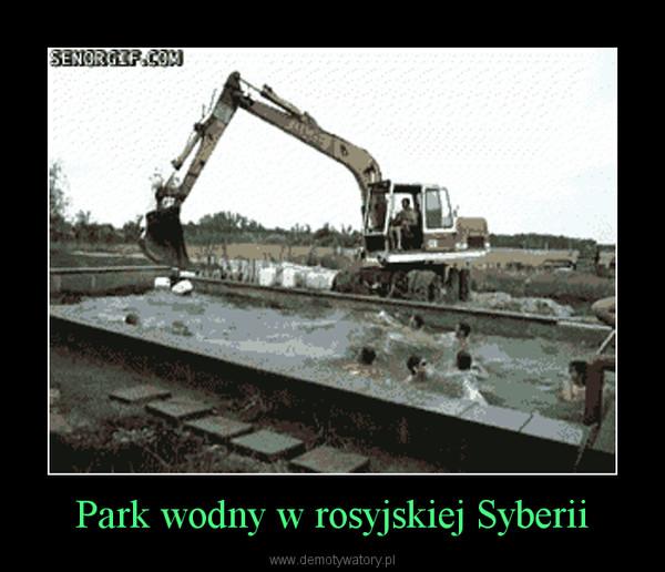 Park wodny w rosyjskiej Syberii –