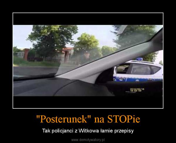 """""""Posterunek"""" na STOPie – Tak policjanci z Witkowa łamie przepisy"""