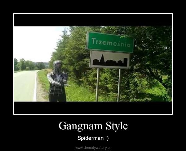 Gangnam Style – Spiderman :)