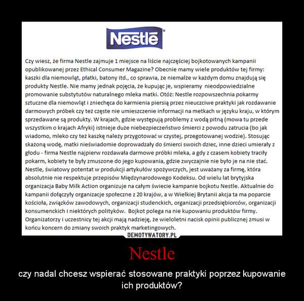 Nestle – czy nadal chcesz wspierać stosowane praktyki poprzez kupowanie ich produktów?