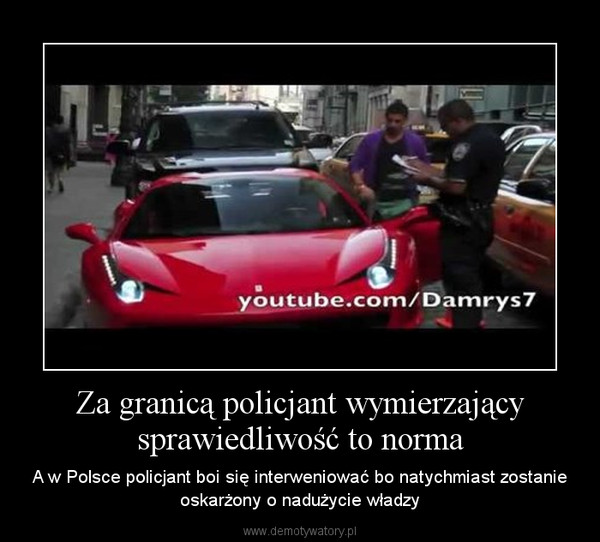 Za granicą policjant wymierzający sprawiedliwość to norma – A w Polsce policjant boi się interweniować bo natychmiast zostanie oskarżony o nadużycie władzy