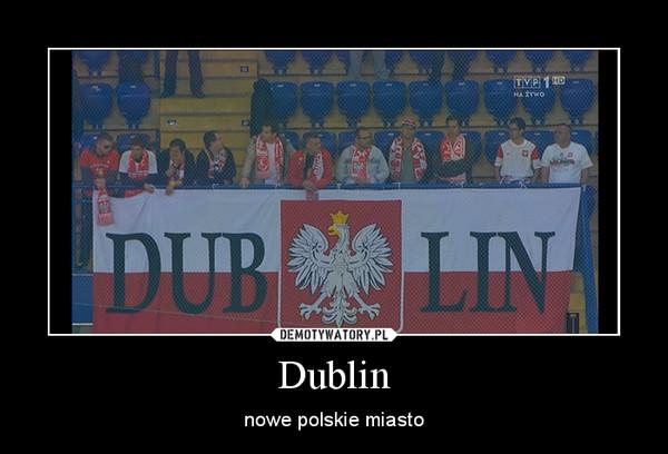 Dublin – nowe polskie miasto