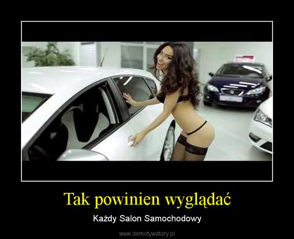 Tak powinien wyglądać – Każdy Salon Samochodowy